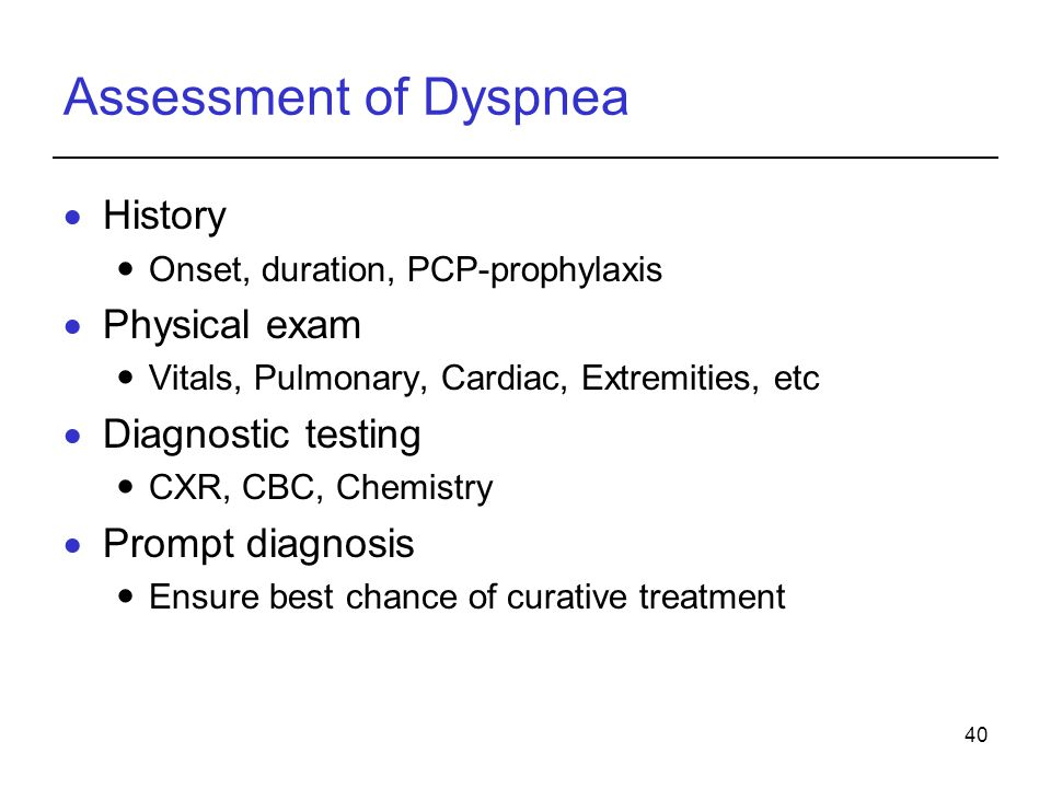 Assessment of Dyspnea History Physical exam Diagnostic testing
