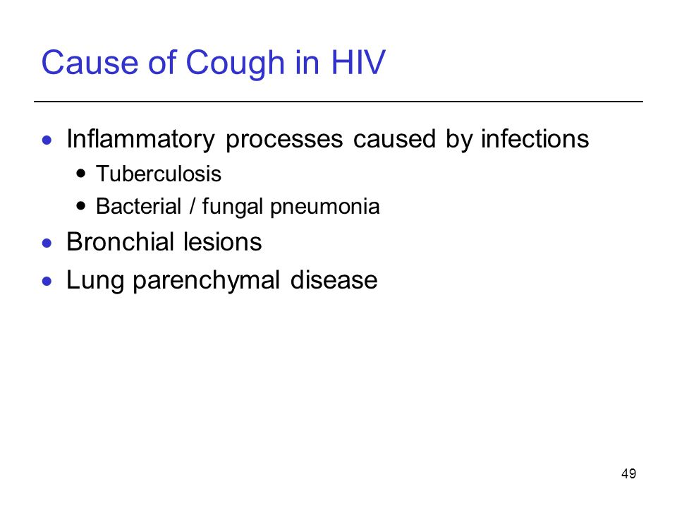 Cause of Cough in HIV Inflammatory processes caused by infections