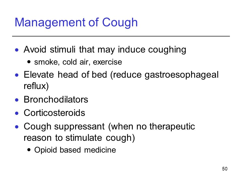 Management of Cough Avoid stimuli that may induce coughing