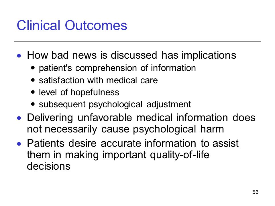 Clinical Outcomes How bad news is discussed has implications