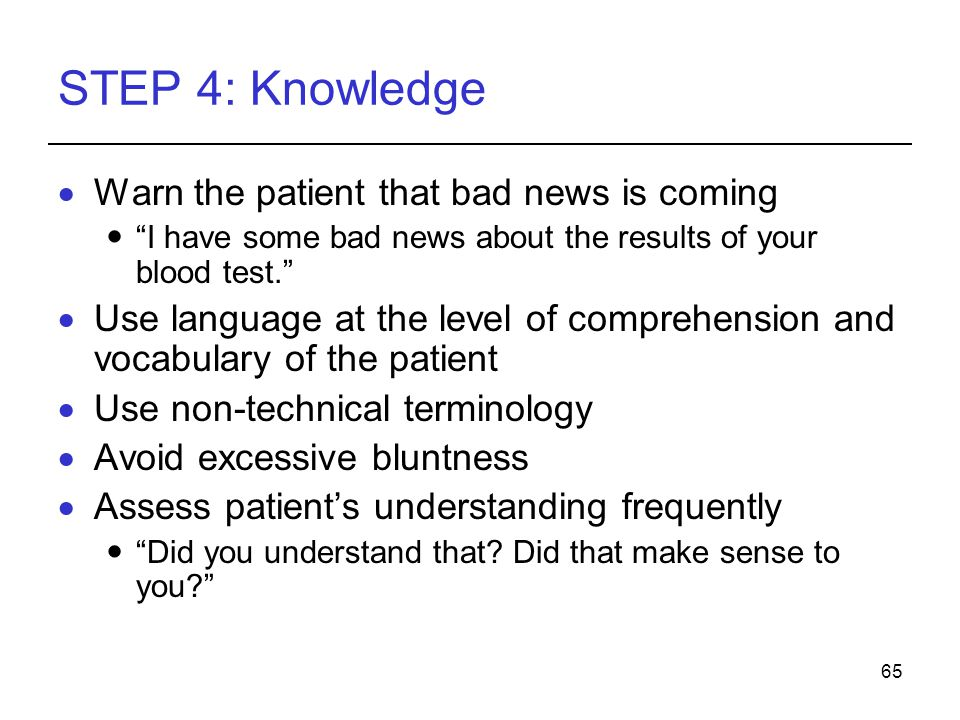 STEP 4: Knowledge Warn the patient that bad news is coming