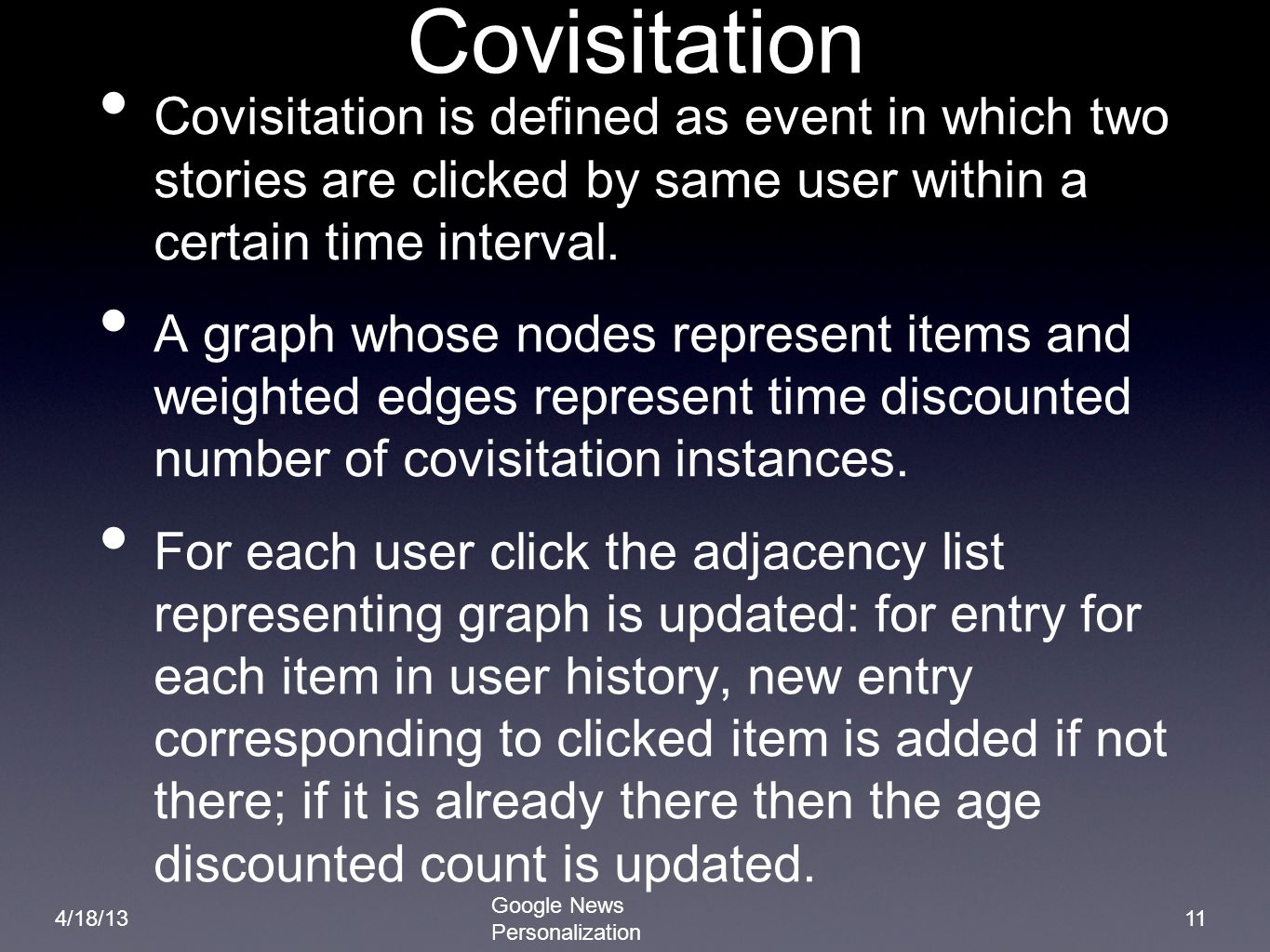 Covisitation Covisitation is defined as event in which two stories are clicked by same user within a certain time interval.