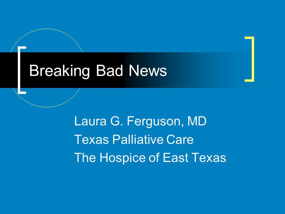 Laura G. Ferguson, MD Texas Palliative Care The Hospice of East Texas