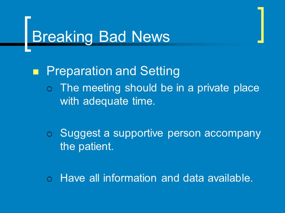 Breaking Bad News Preparation and Setting