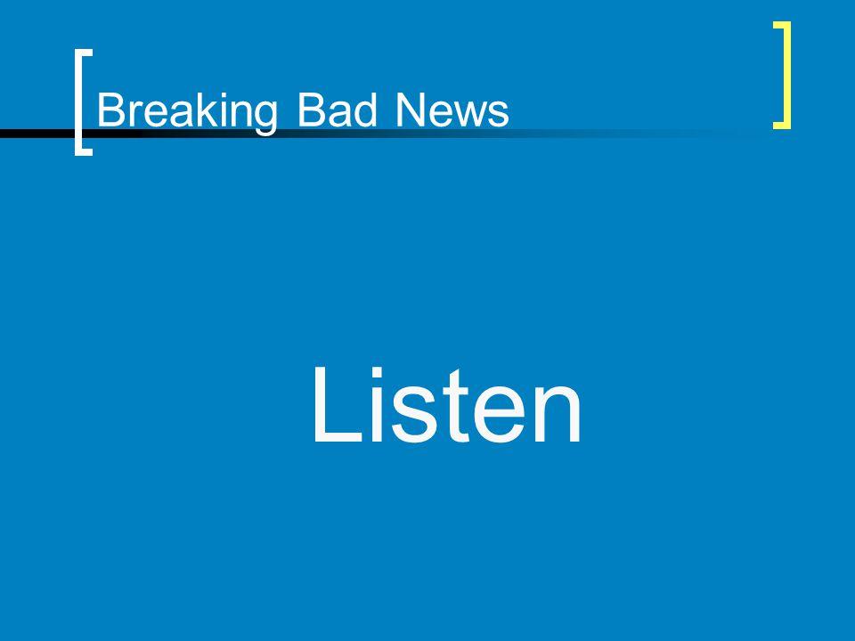Breaking Bad News Listen
