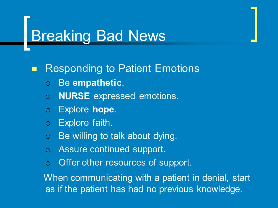 Breaking Bad News Responding to Patient Emotions
