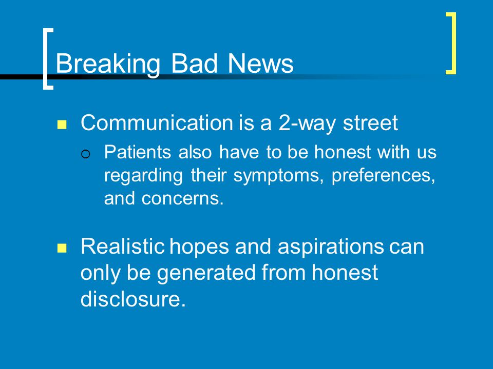 Breaking Bad News Communication is a 2-way street