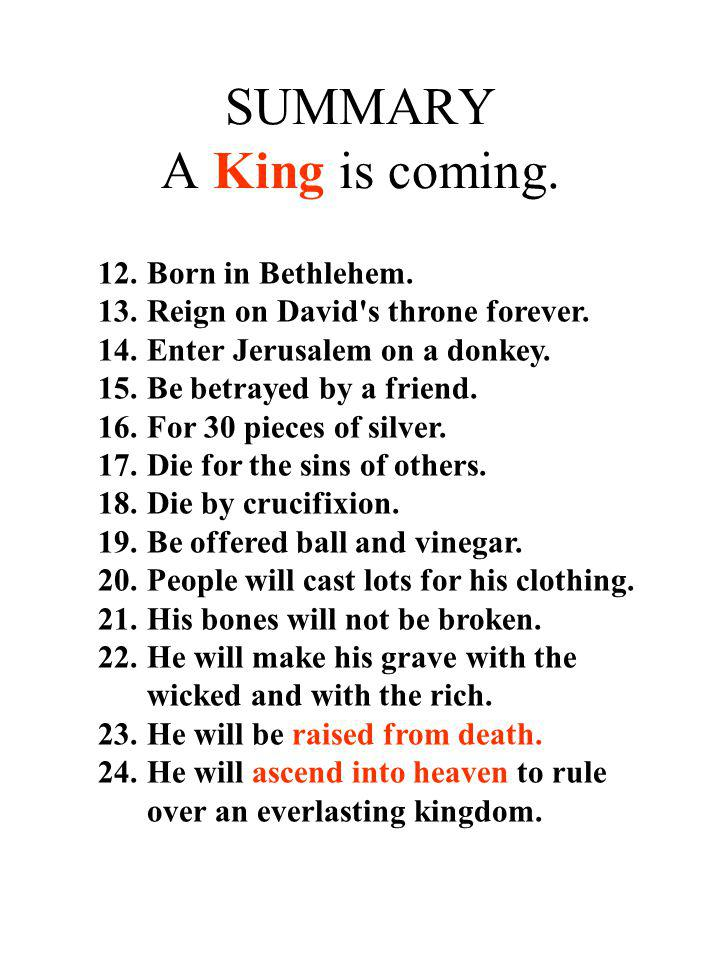 SUMMARY A King is coming.