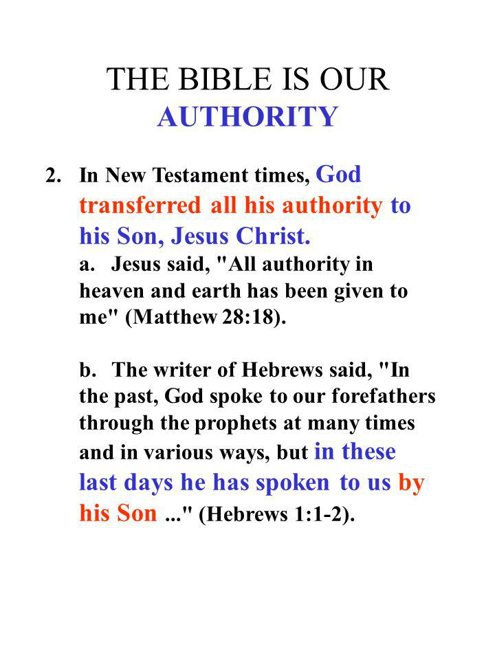 THE BIBLE IS OUR AUTHORITY