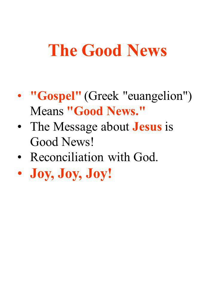 The Good News Joy, Joy, Joy!