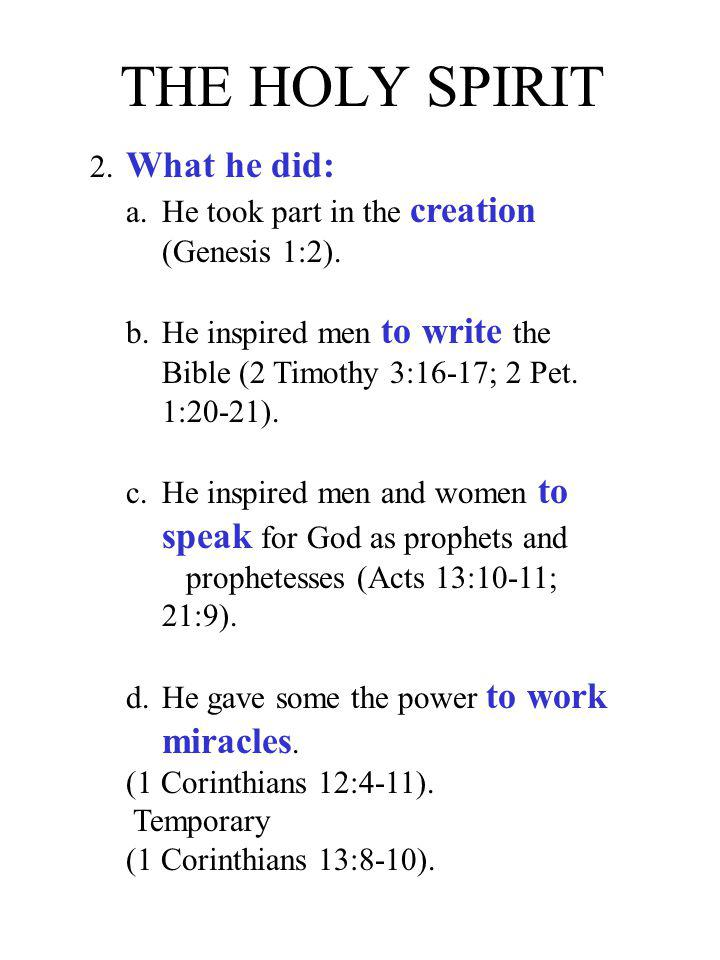 THE HOLY SPIRIT 2. What he did: