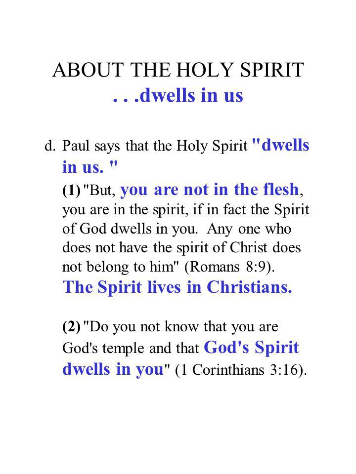 ABOUT THE HOLY SPIRIT . . .dwells in us