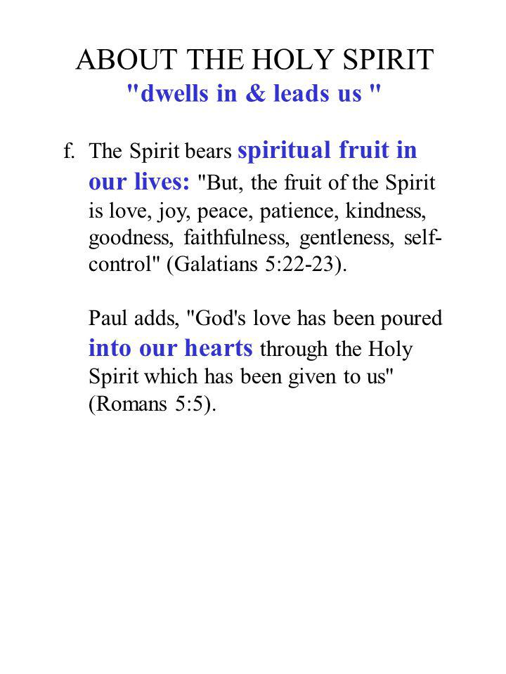 ABOUT THE HOLY SPIRIT dwells in & leads us