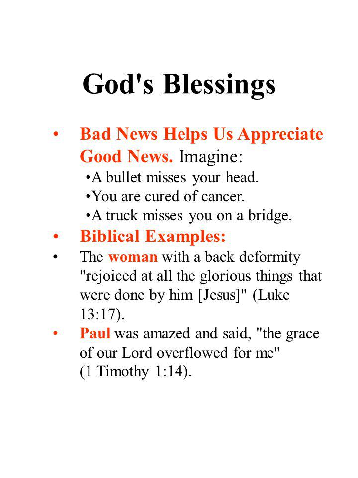 God s Blessings Bad News Helps Us Appreciate Good News. Imagine: