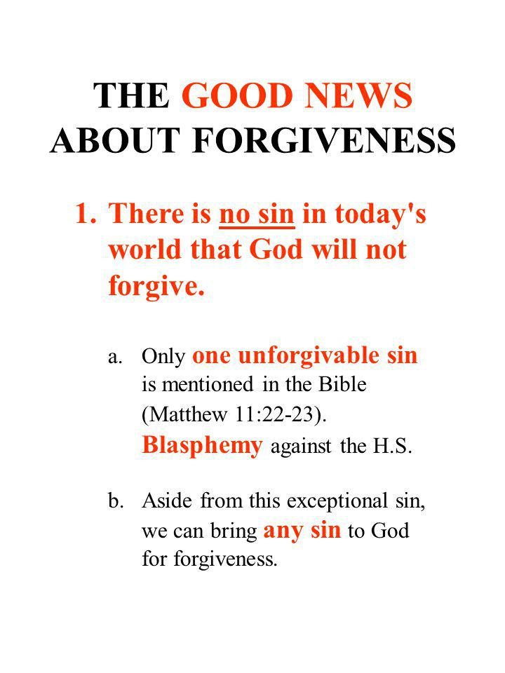 THE GOOD NEWS ABOUT FORGIVENESS
