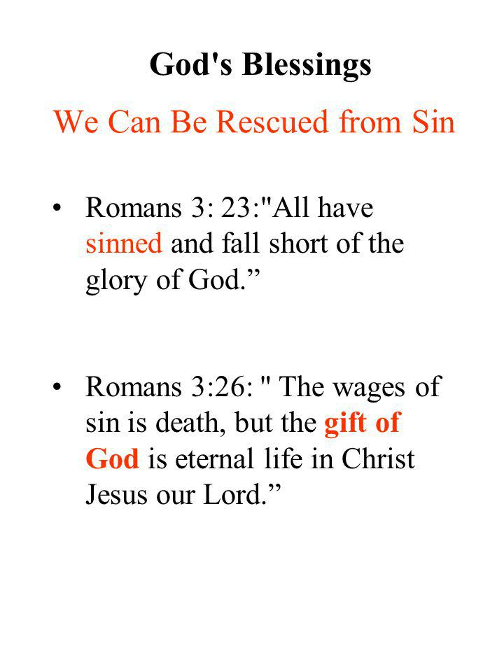 We Can Be Rescued from Sin