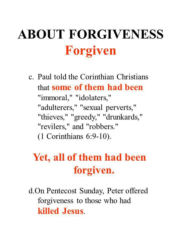 ABOUT FORGIVENESS Forgiven