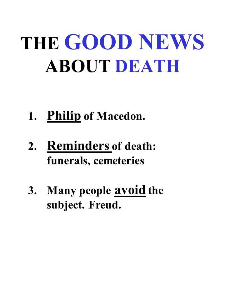 THE GOOD NEWS ABOUT DEATH