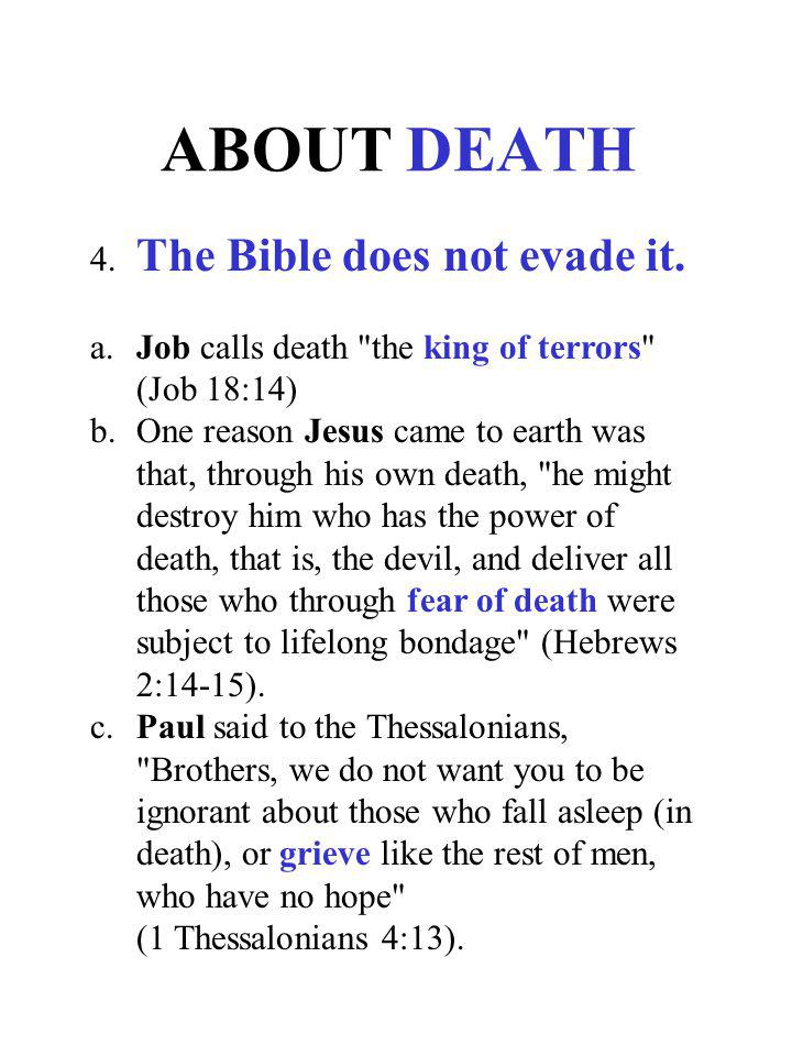 ABOUT DEATH 4. The Bible does not evade it.
