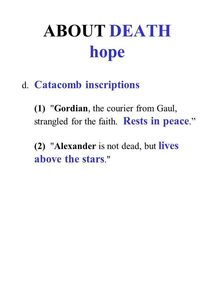 ABOUT DEATH hope d. Catacomb inscriptions