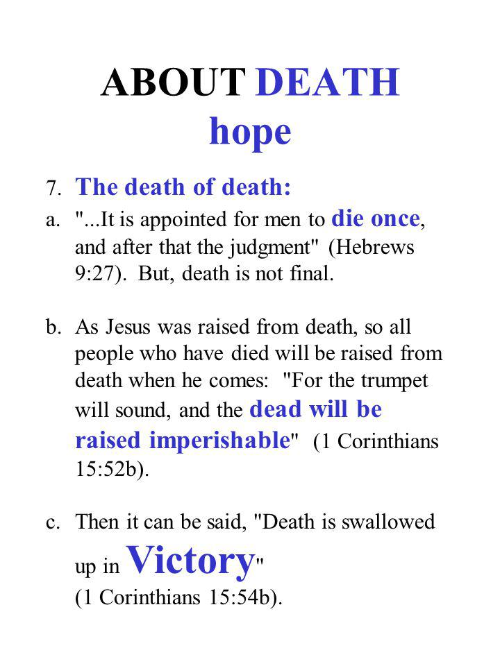 ABOUT DEATH hope 7. The death of death: