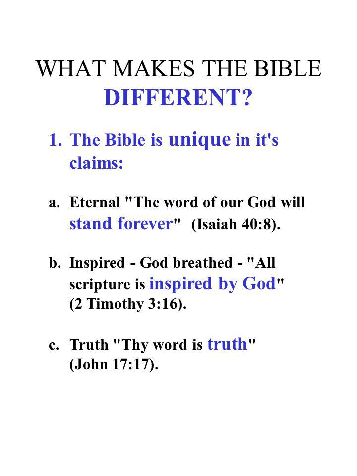 WHAT MAKES THE BIBLE DIFFERENT