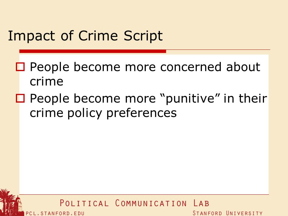 Impact of Crime Script People become more concerned about crime