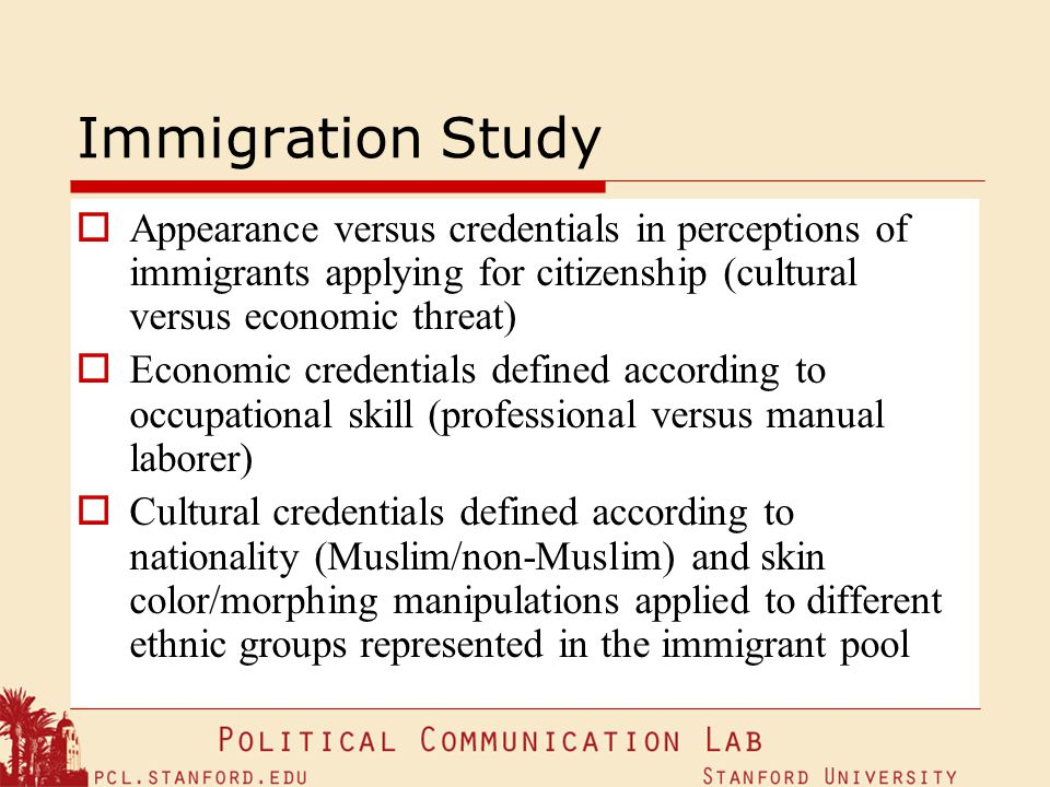 Immigration Study Appearance versus credentials in perceptions of immigrants applying for citizenship (cultural versus economic threat)