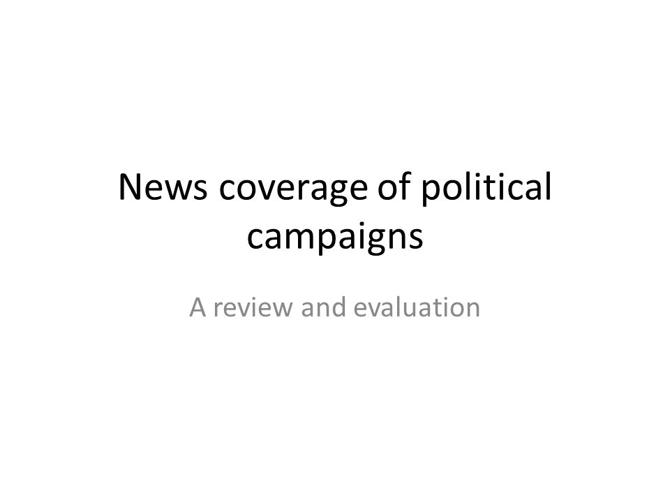 News coverage of political campaigns