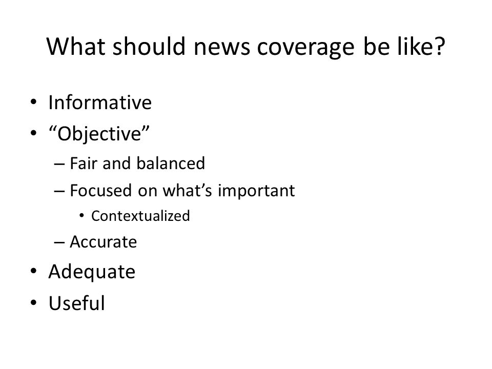 What should news coverage be like