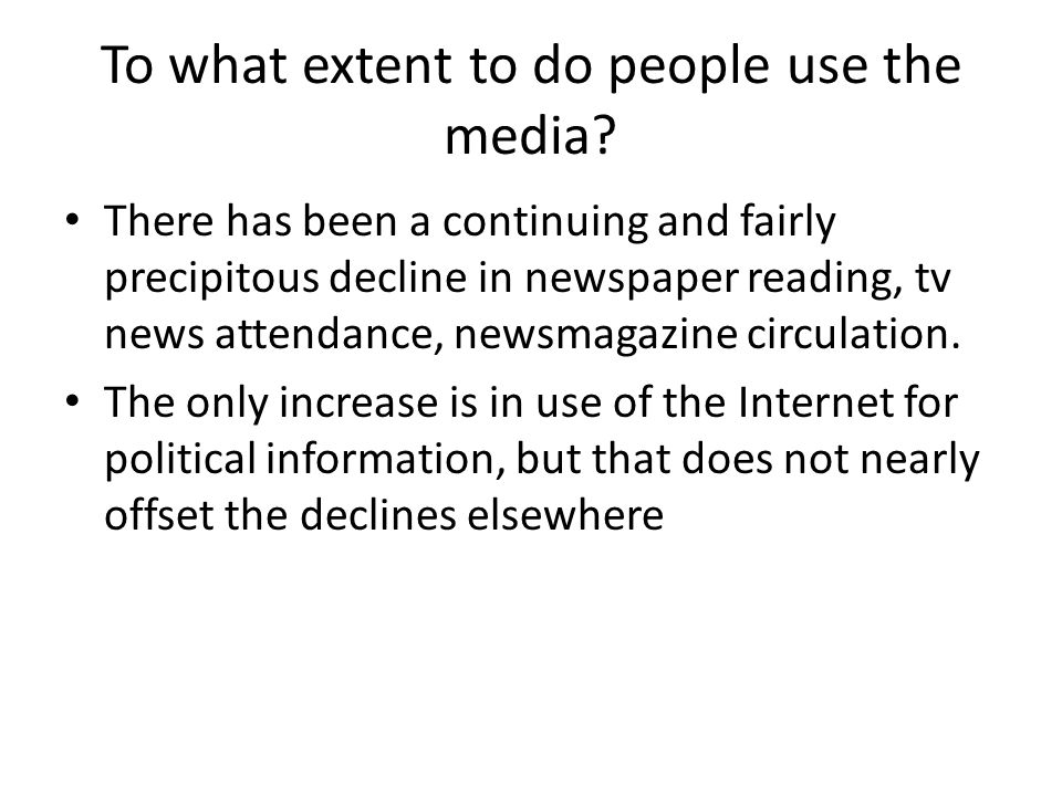 To what extent to do people use the media
