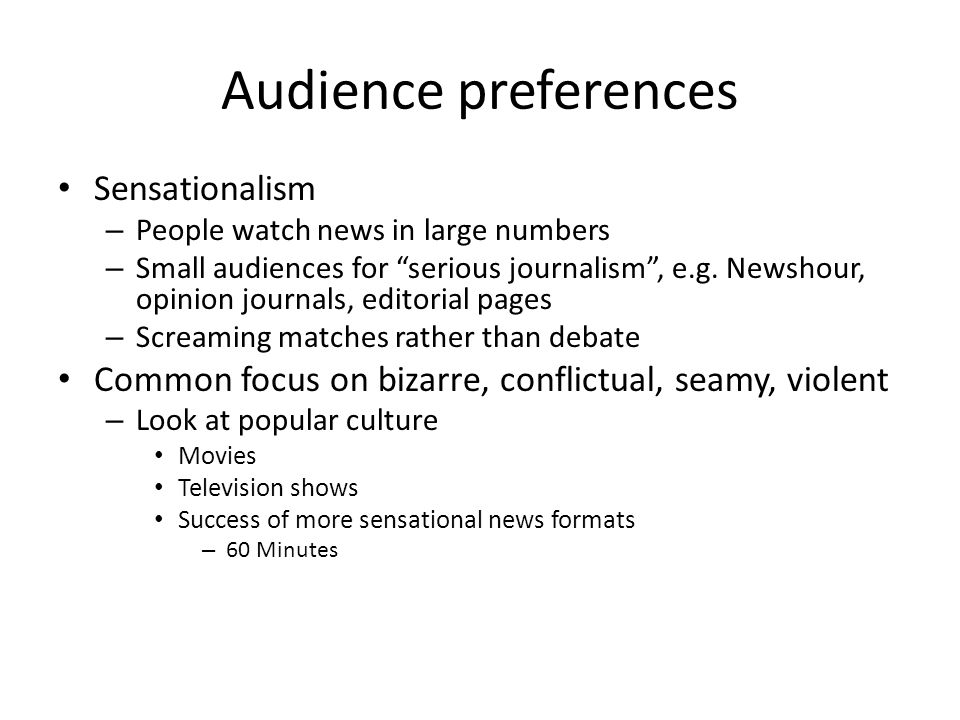 Audience preferences Sensationalism
