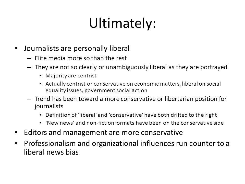 Ultimately: Journalists are personally liberal