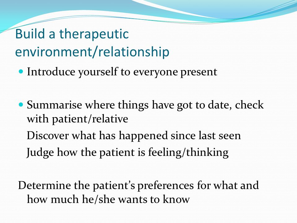 Build a therapeutic environment/relationship