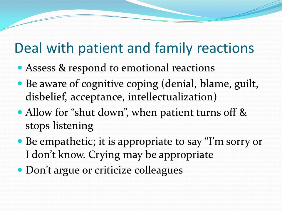 Deal with patient and family reactions