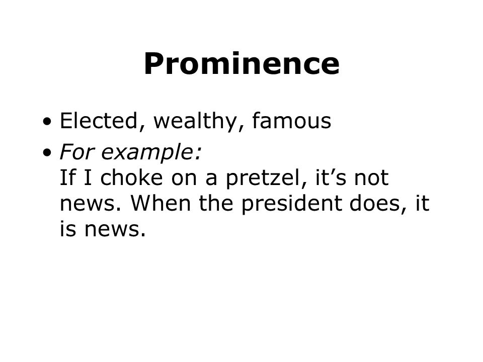 Prominence Elected, wealthy, famous