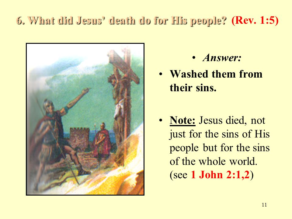 6. What did Jesus' death do for His people (Rev. 1:5)
