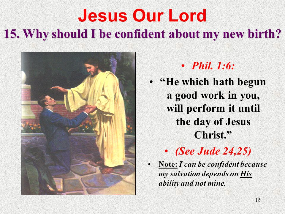 Jesus Our Lord 15. Why should I be confident about my new birth