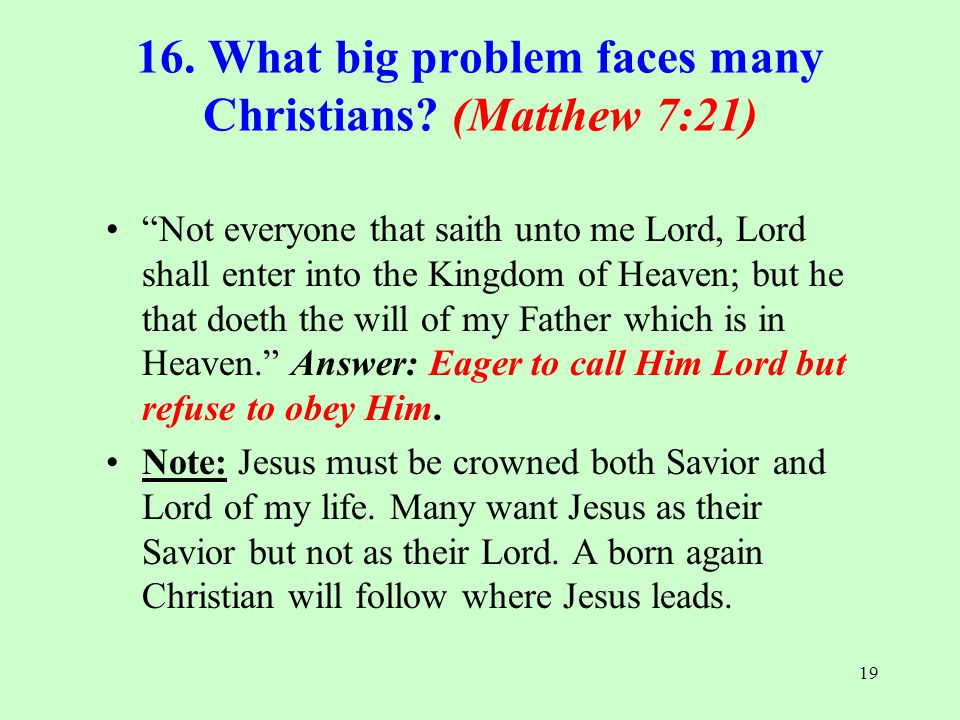 16. What big problem faces many Christians (Matthew 7:21)