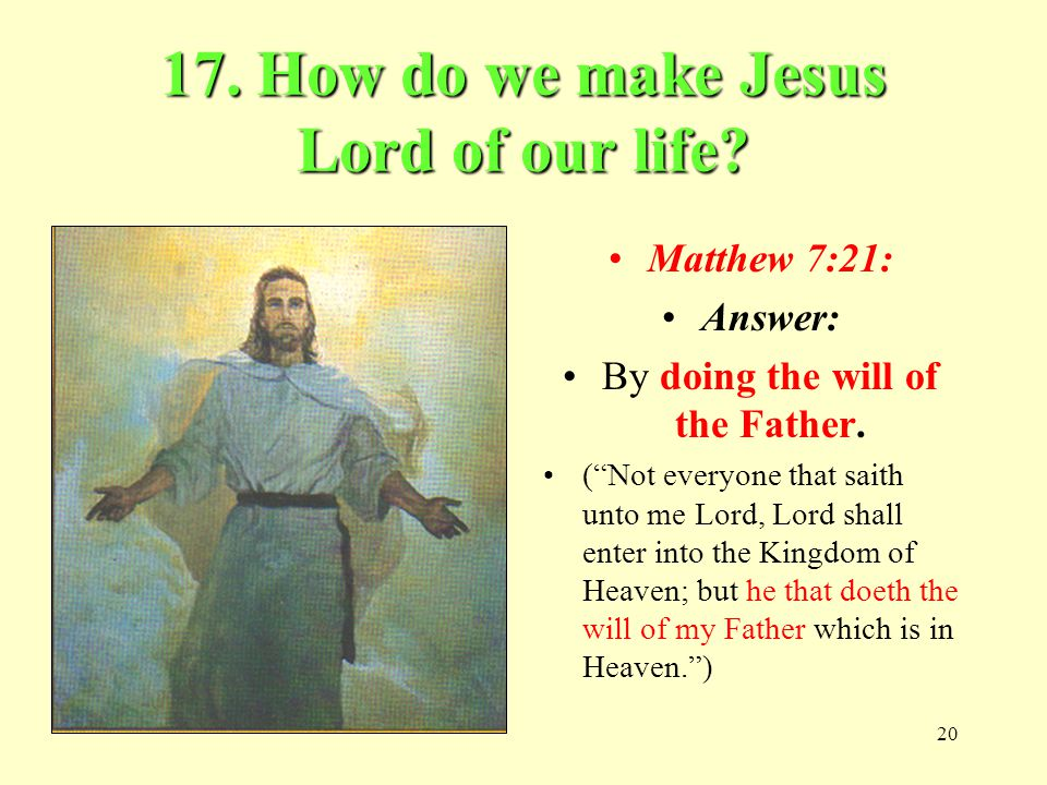 17. How do we make Jesus Lord of our life