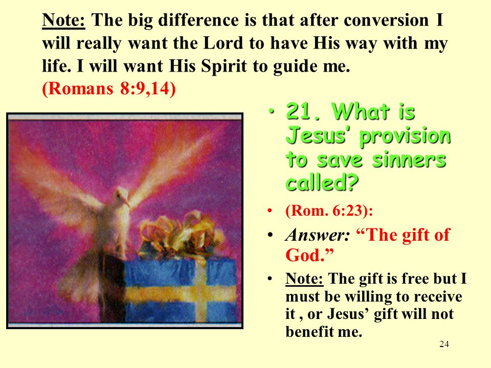 21. What is Jesus' provision to save sinners called