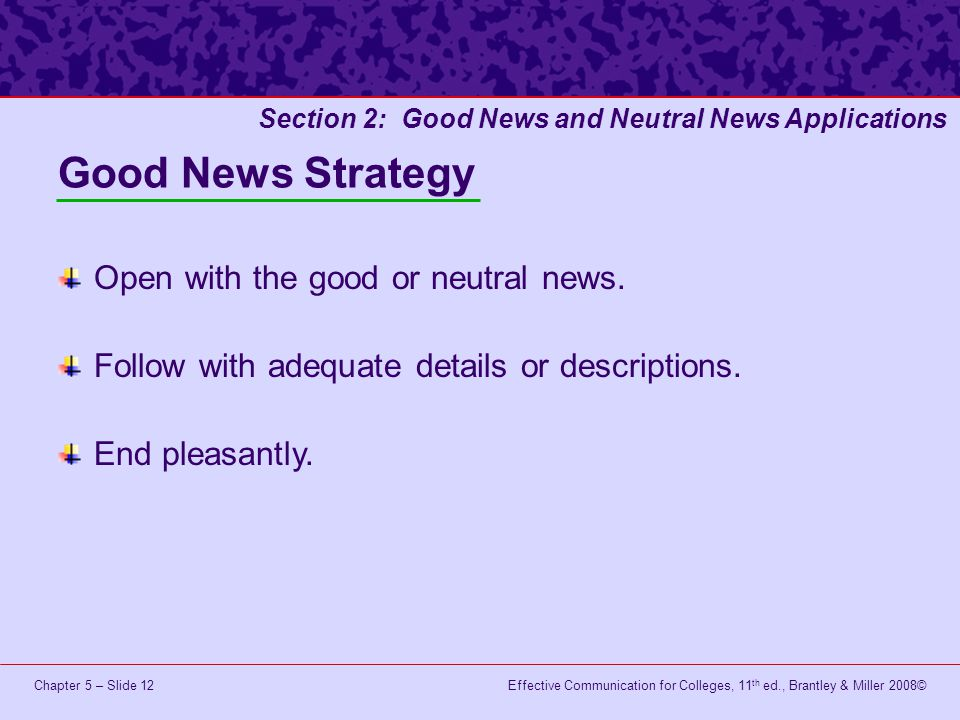 Good News Strategy Open with the good or neutral news.