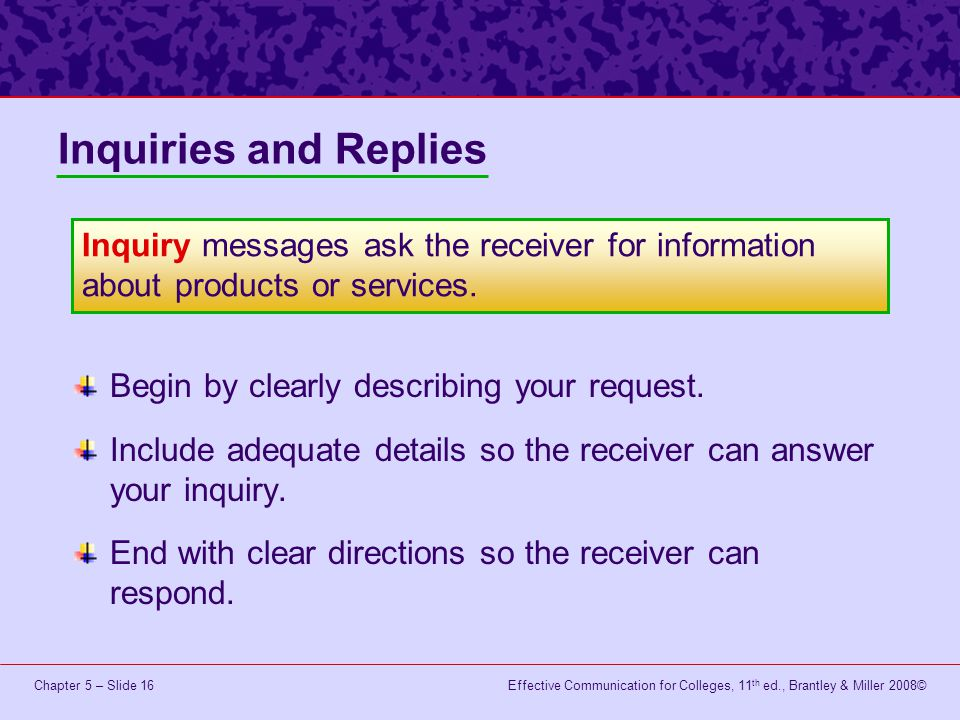 Inquiries and Replies Inquiry messages ask the receiver for information about products or services.