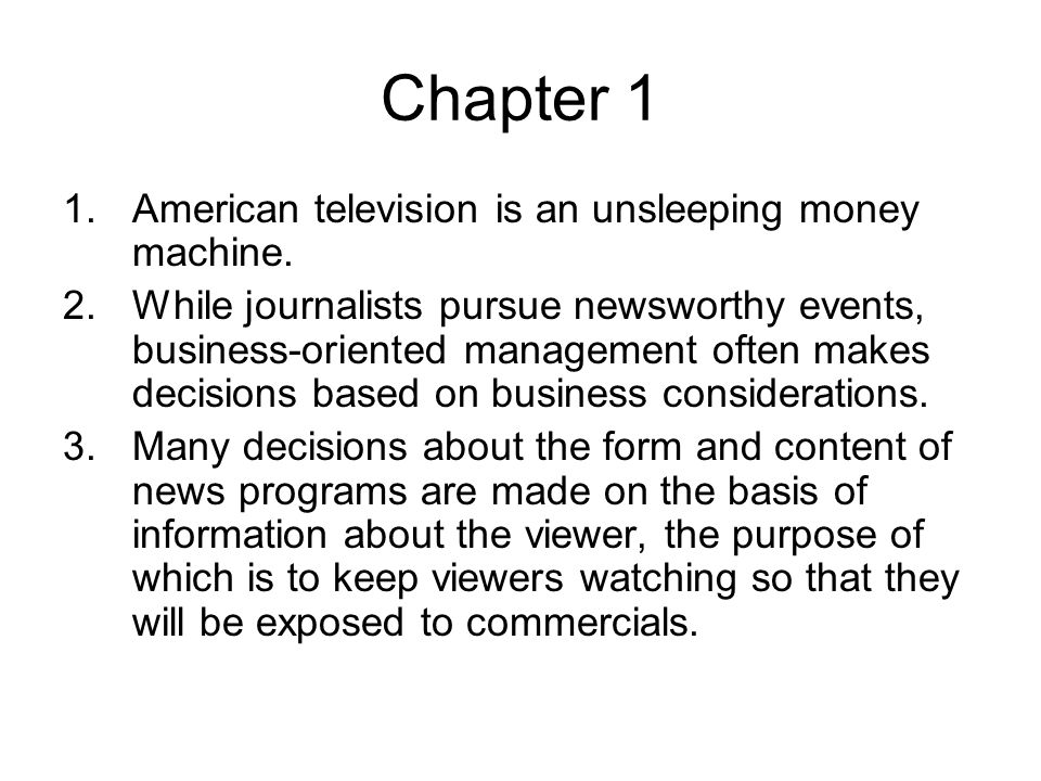Chapter 1 American television is an unsleeping money machine.