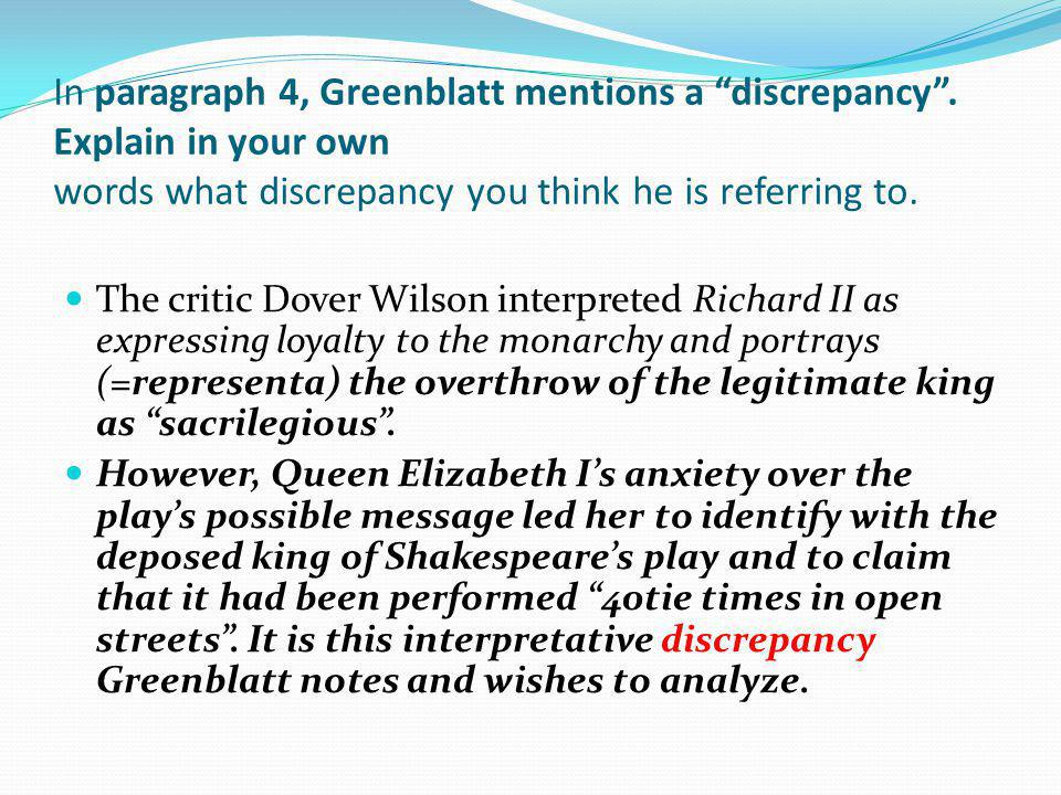 In paragraph 4, Greenblatt mentions a discrepancy