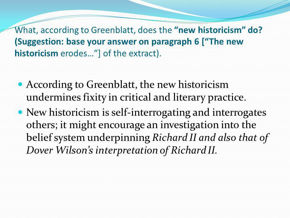 What, according to Greenblatt, does the new historicism do