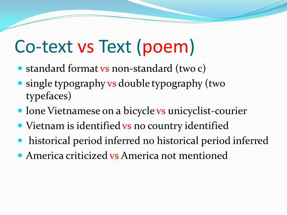 Co-text vs Text (poem) standard format vs non-standard (two c)