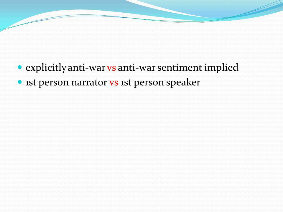 explicitly anti-war vs anti-war sentiment implied