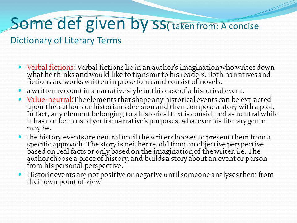 Some def given by ss( taken from: A concise Dictionary of Literary Terms