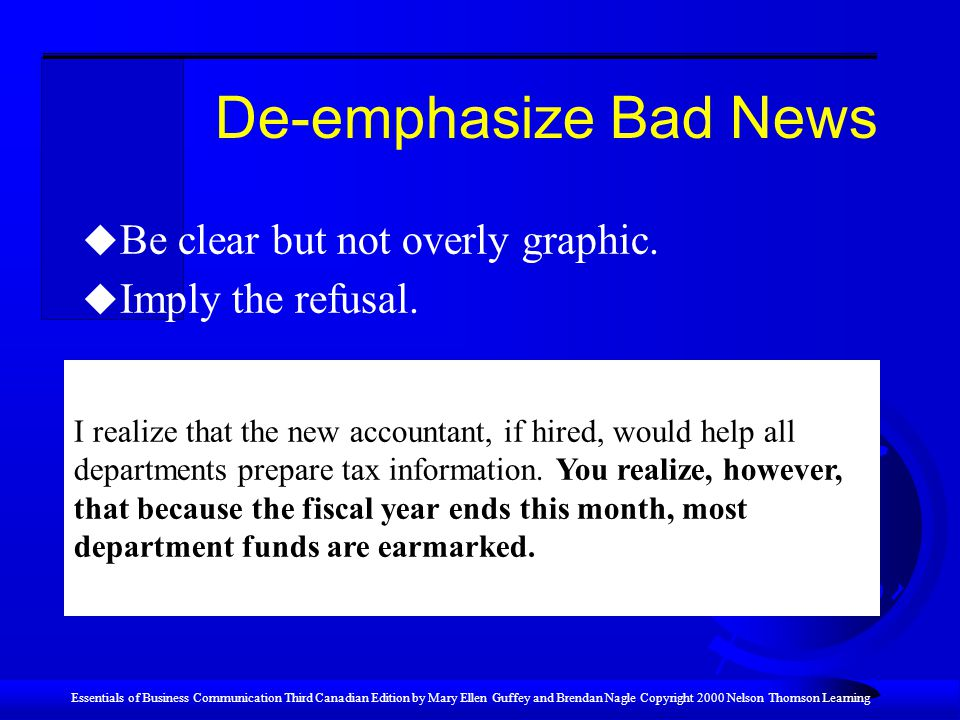 De-emphasize Bad News Be clear but not overly graphic.